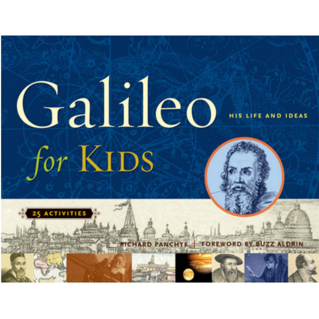 Galileo for Kids, His Life and Ideas