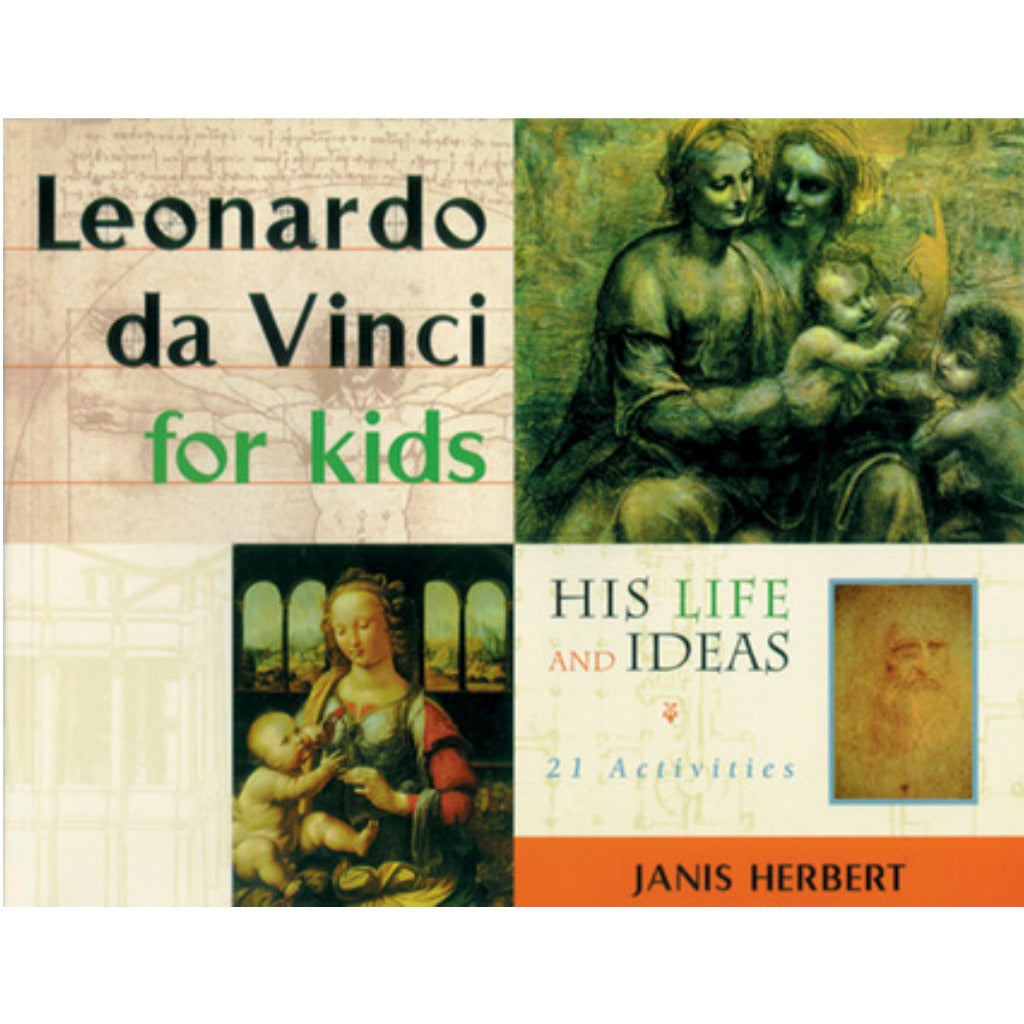 Leonardo da Vinci for Kids, His Life and Ideas