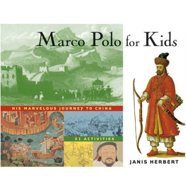 Marco Polo for Kids. His Marvelous Journey to China