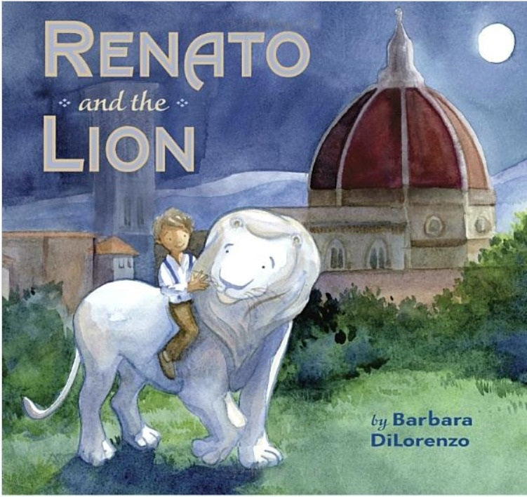 Renato and the Lion by Barbara DiLorenzo