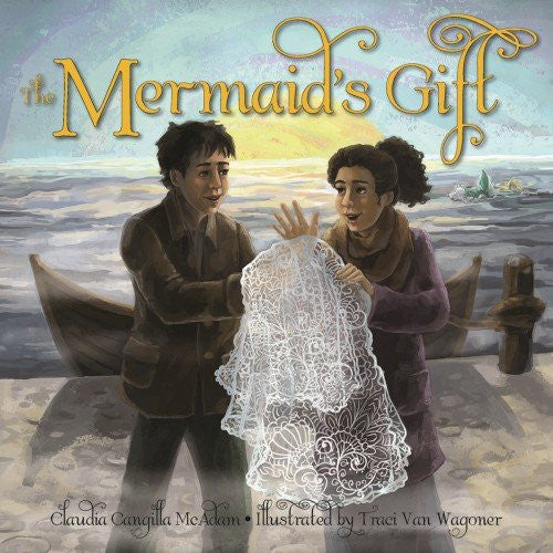The Mermaid's Gift, by Claudia Cangilla McAdam