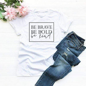 Her Shop T-shirts White - black txt / S Be Brave Be Bold Be Kind T-shirt (Unisex)
