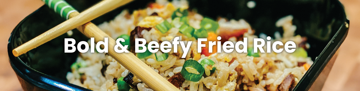 Bold & Beefy Fried Rice