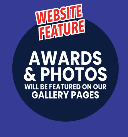 Website Feature Awards & Photos will be featured on our gallery pages.