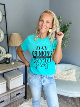 Load image into Gallery viewer, Day Drinking Tee