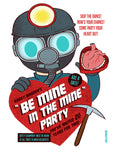 """Be Mine in the Mine"" 12 x 16 special edition poster print"