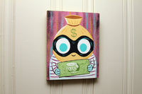 """Cash Grab"" 8x10 original painting"