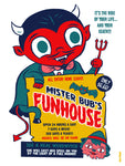 """Mr. Bub's Funhouse"" 12 x 16 poster"