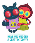 """Hug a Cryptid"" 8x10 limited edition print"