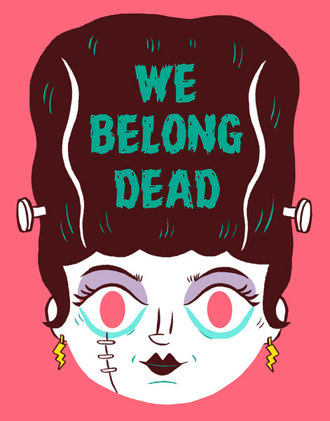 """We Belong Dead"" 11 x 14 poster"
