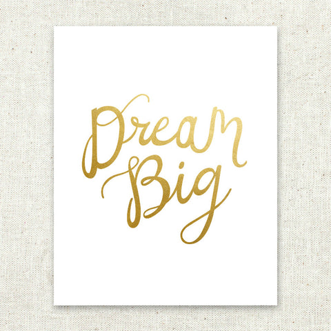 Dream Big Gold Foil Art Print