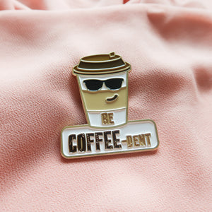 Be Coffeedent - Food Pun Hijab Brooch