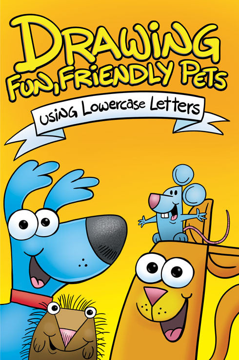 Drawing Fun, Friendly Pets With Lowercase Letters