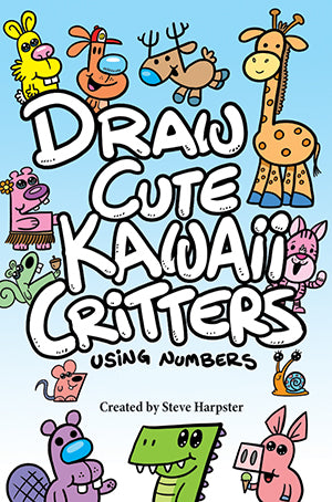 Draw Cute Kawaii Critters Using Numbers  by Steve Harpster