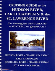 Cruising Guide to the Hudson River, Lake Champlain & the St. Laurence River. 2014