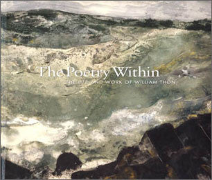 The Poetry Within: The Life and Work of William Thon