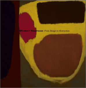 Murray Hantman: From Image to Abstraction
