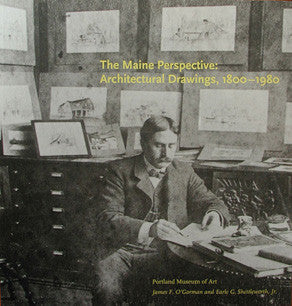 The Maine Perspective: Architectural Drawings, 1800-1980