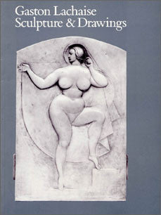 Gaston Lachaise: Sculpture & Drawings