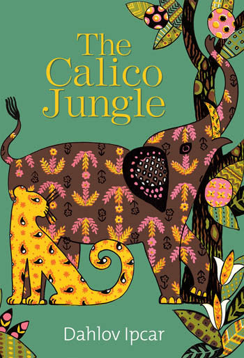 The Calico Jungle by Dahlov Ipcar