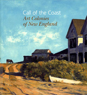 Call of the Coast: Art Colonies of New England