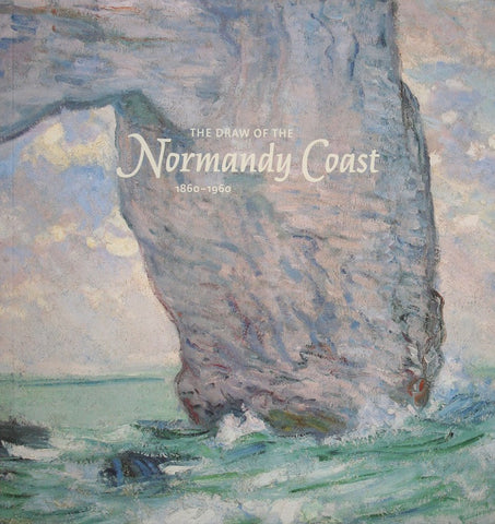 The Draw of the Normandy Coast (1860-1960)