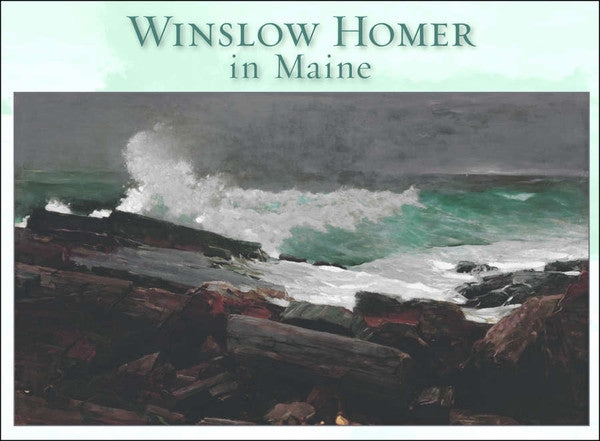 Winslow Homer in Maine