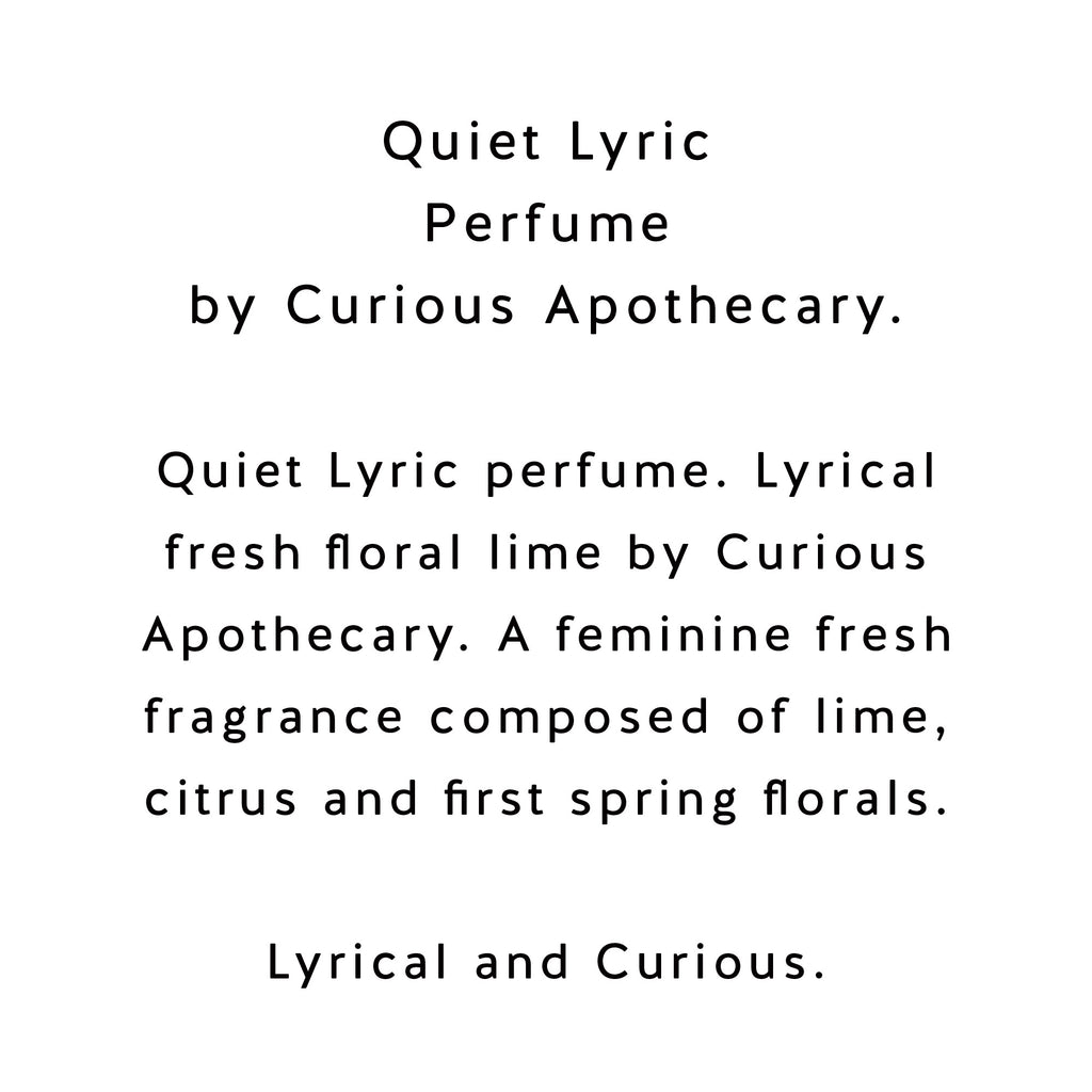 Quiet Lyric perfume. Fresh Lime floral by Curious Apothecary