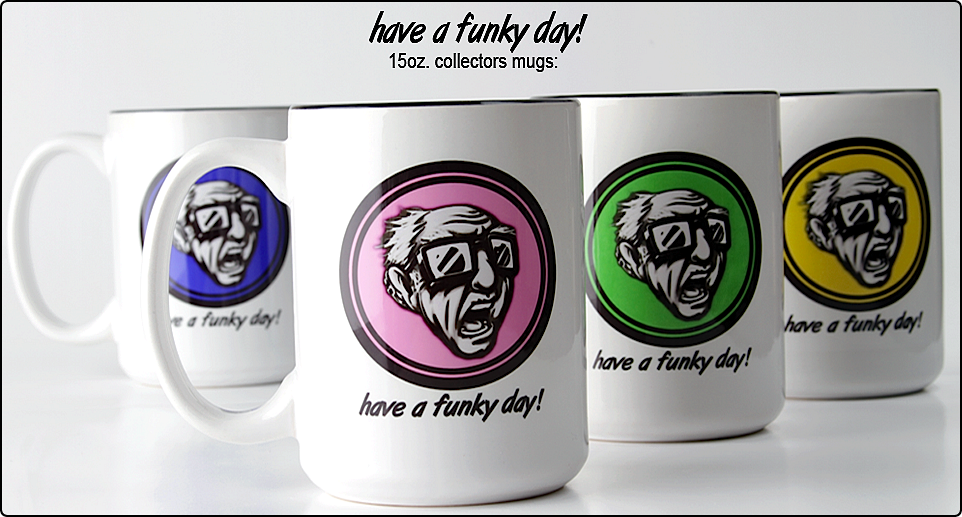 """have a funky day!"" MUGS"