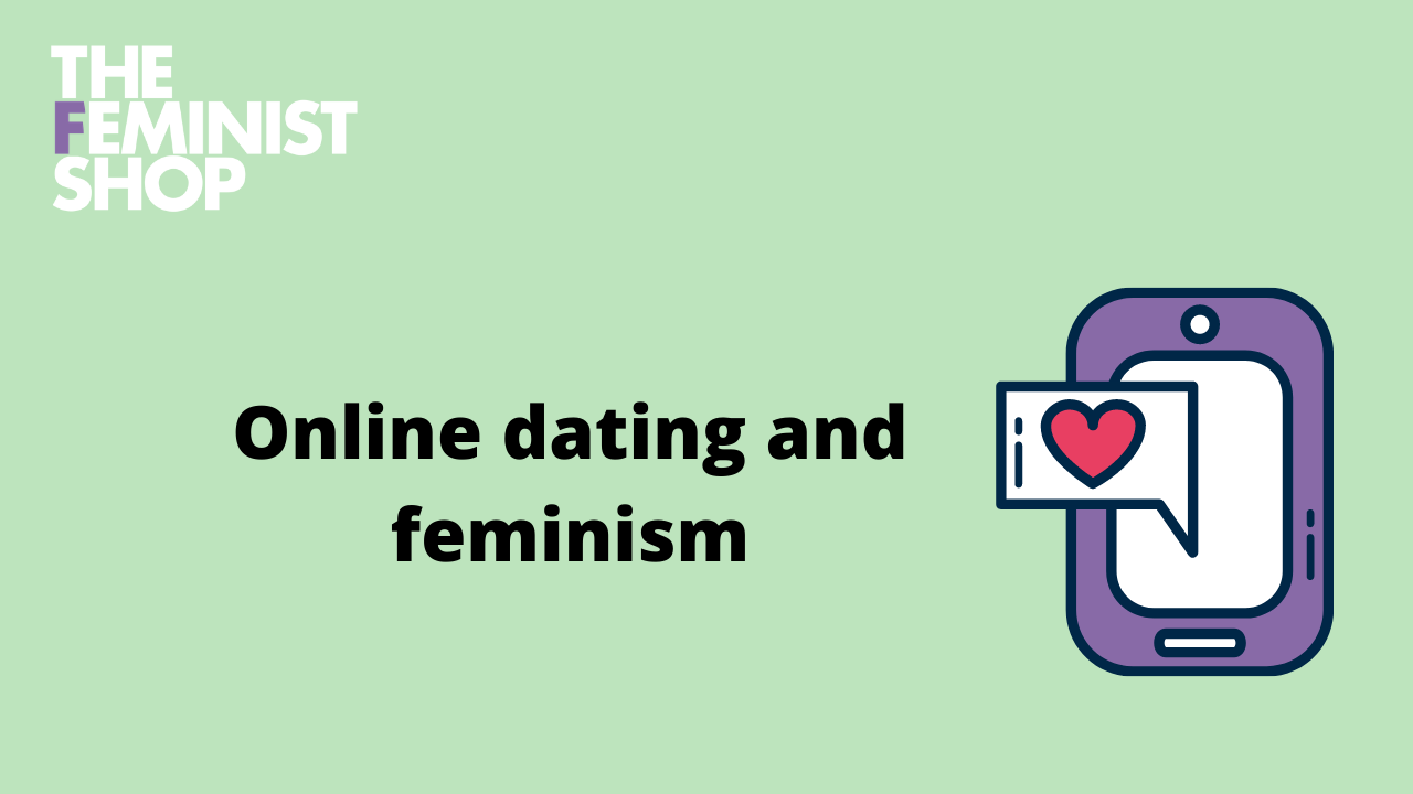 Online dating and feminism