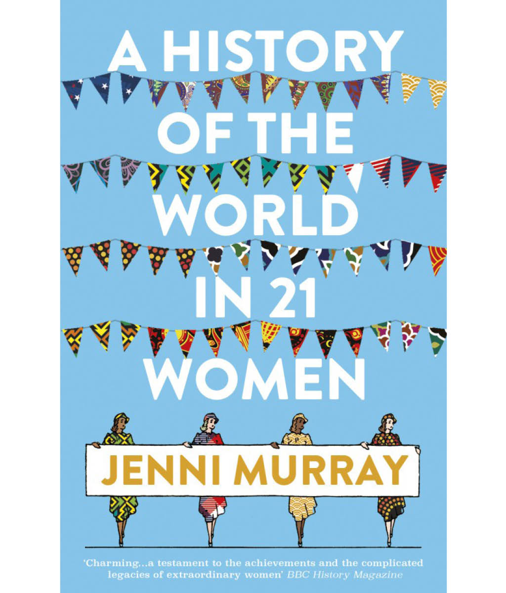 A history of the world in 21 Women Jenni Murray