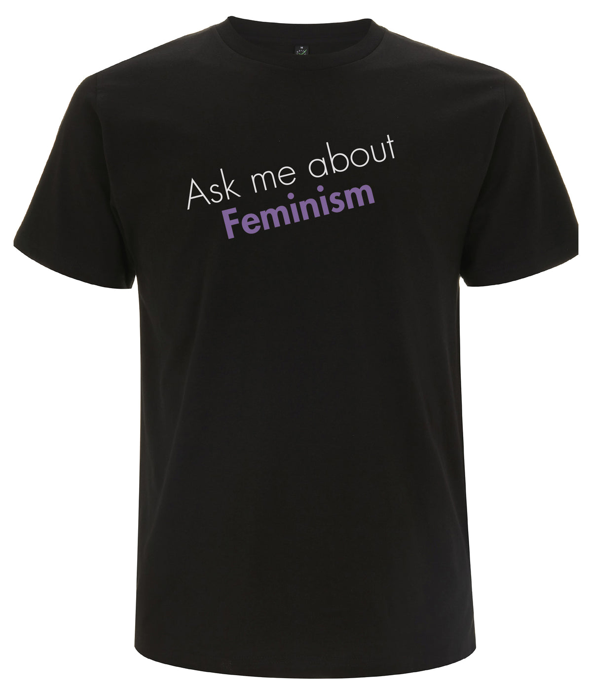 Ask Me About Feminism Organic Feminist T Shirt Black