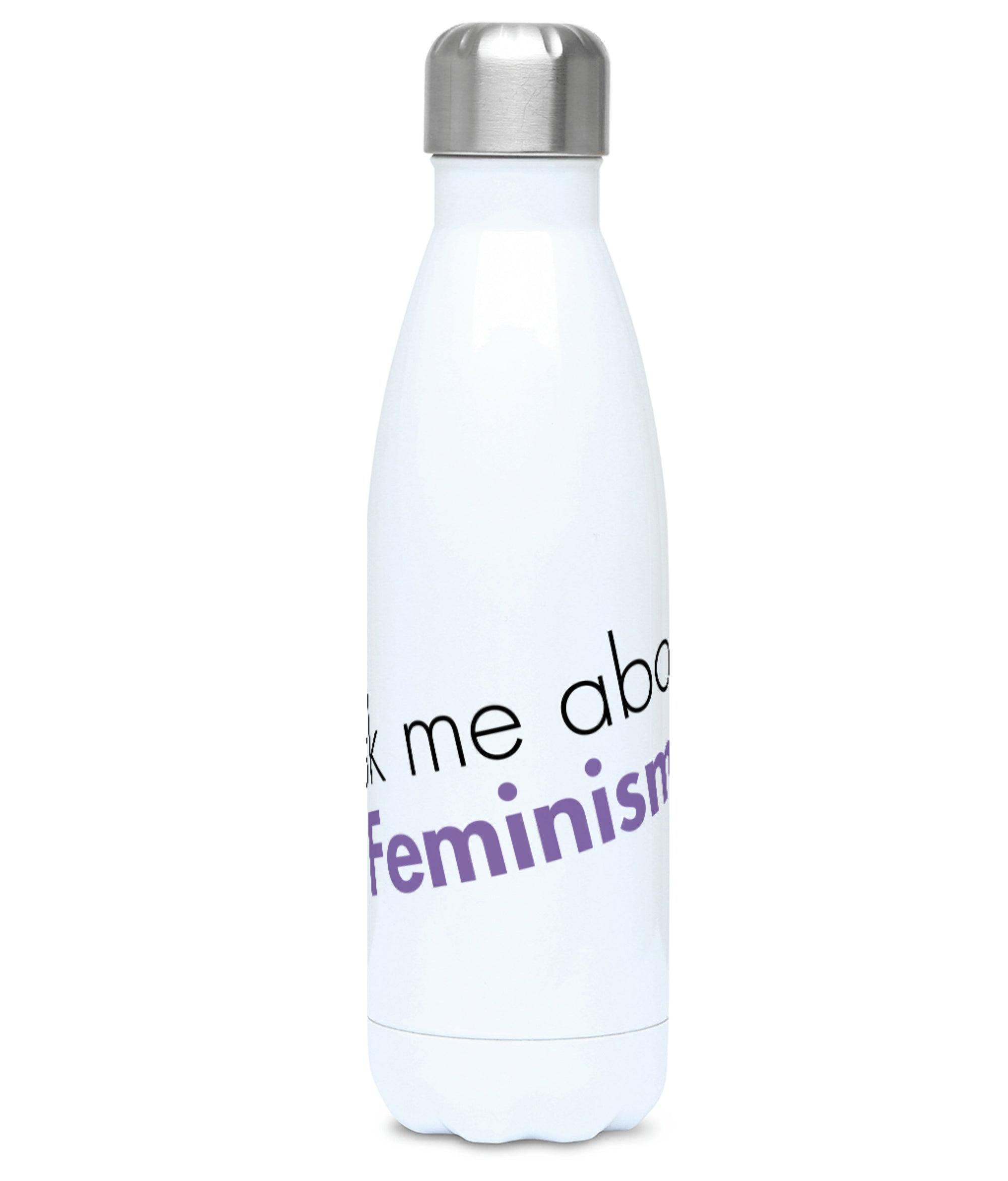 Feminist Water Bottle - Ask Me About Feminism - Front