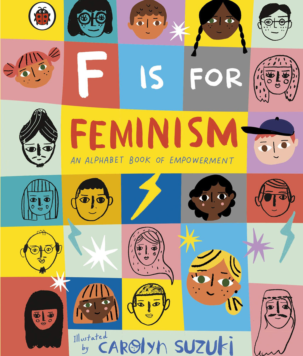 F is for Feminism: An Alphabet Book of Empowerment Carolyn Suzuki