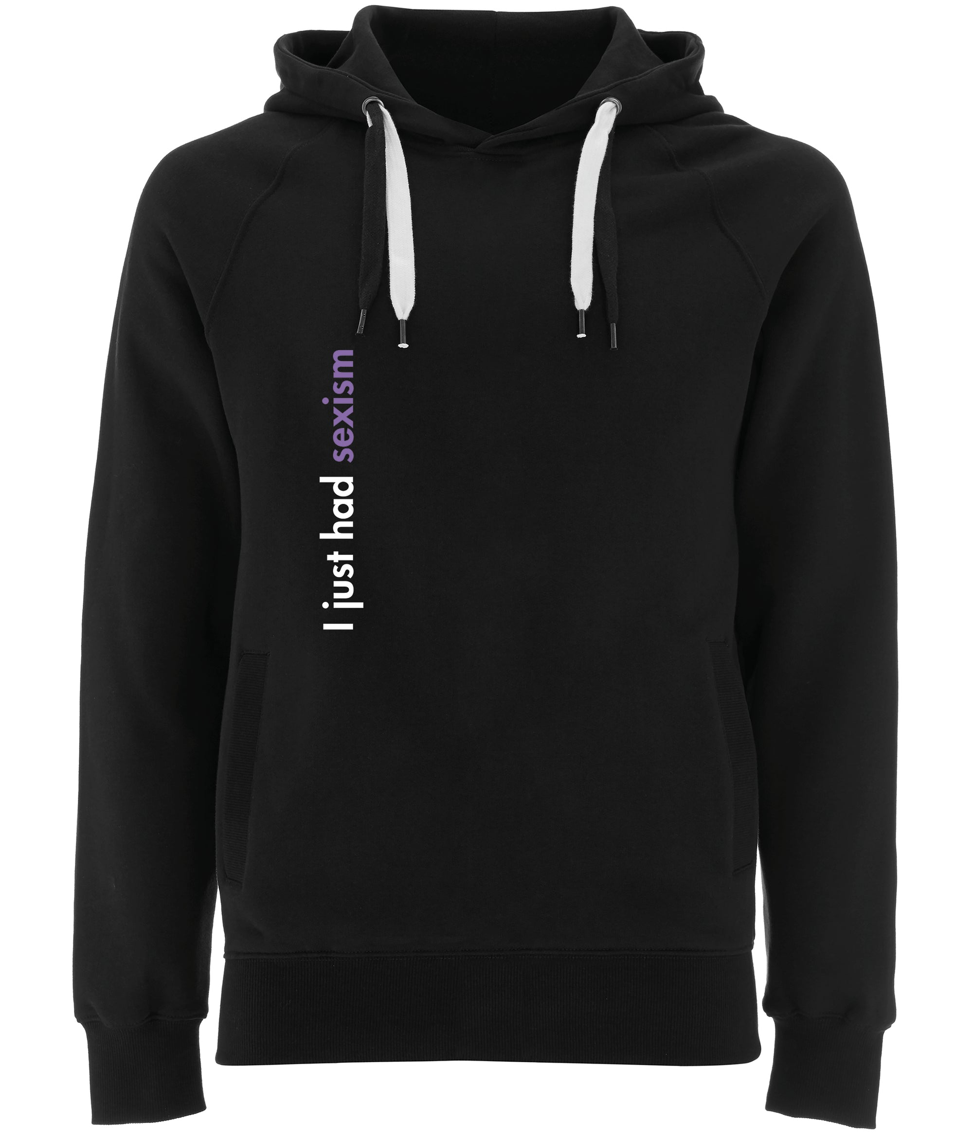 I Just Had Sexism Organic Combed Cotton Hoodie Black