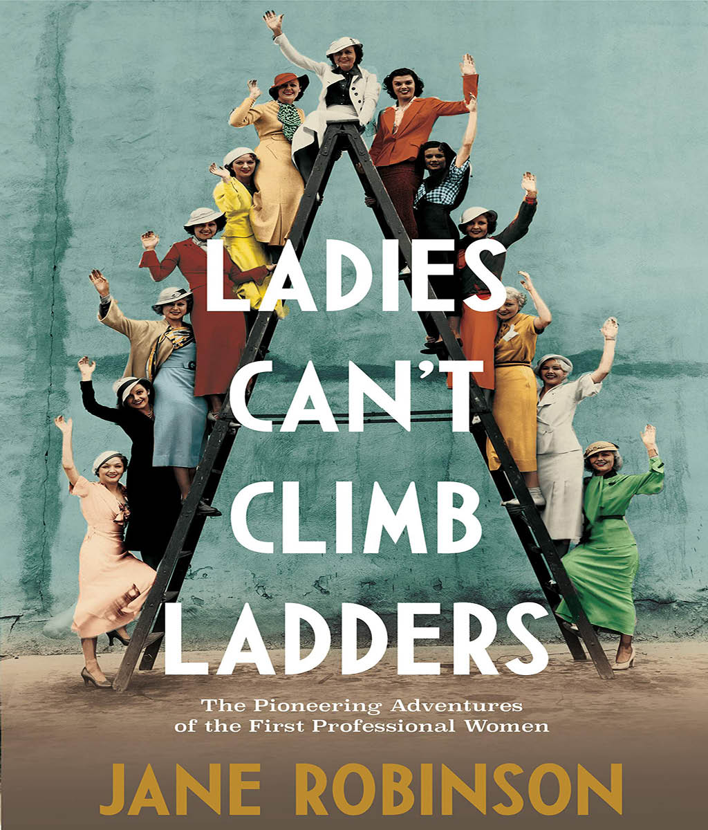 Ladies Can't Climb Ladders Jane Robinson
