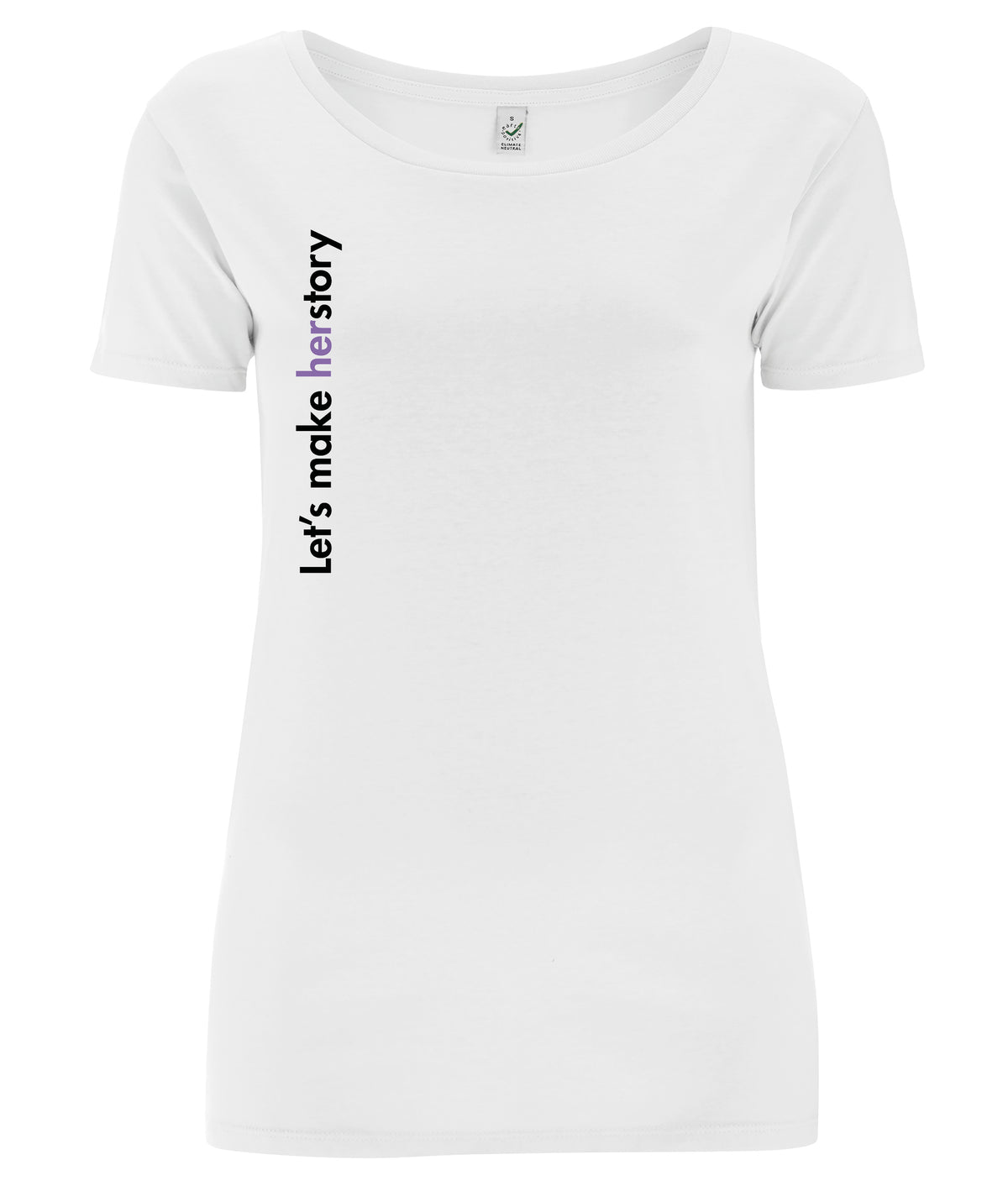 Let's Make Herstory Open Neck Organic Feminist T Shirt White