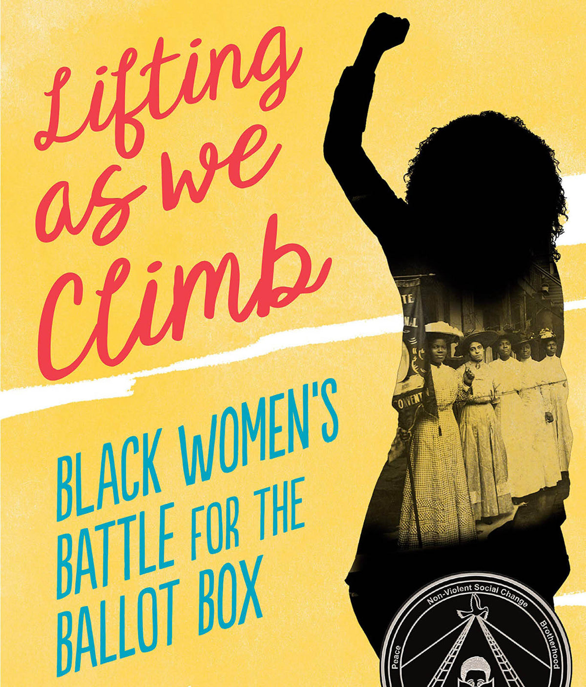 Lifting as We Climb: Black Women's Battle for the Ballot Box by Evette Dionne