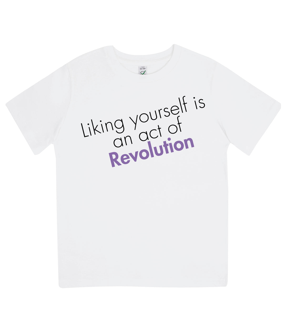 Liking Yourself Is An Act Of Revolution Kids Organic Feminist T Shirt White