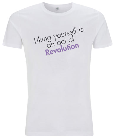 Liking Yourself Is An Act Of Revolution Organic Mens Feminist T Shirt White