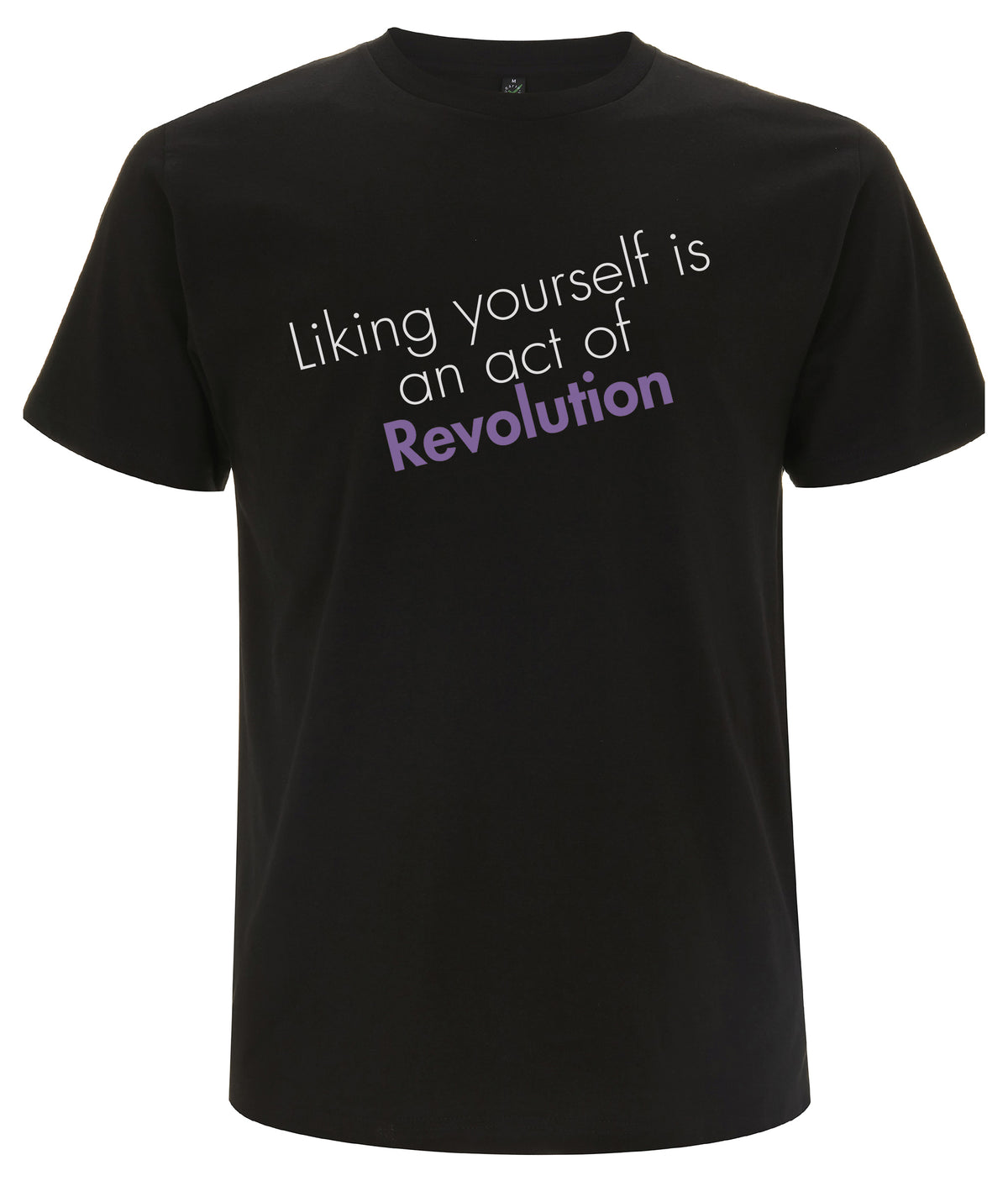 Liking Yourself Is An Act Of Revolution Organic Feminist T Shirt Black