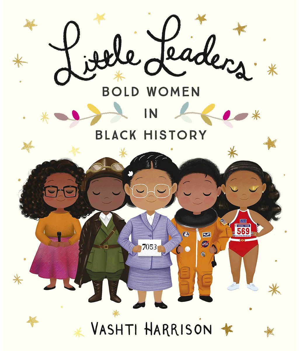 Little Leaders: Bold Women in Black History Vashti Harrison