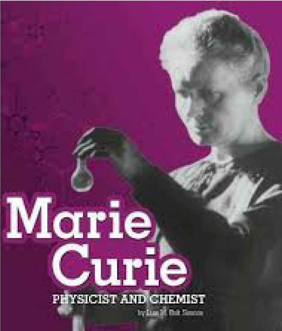 Marie Curie: Physicist and Chemist by Lisa M.Bolt Simons