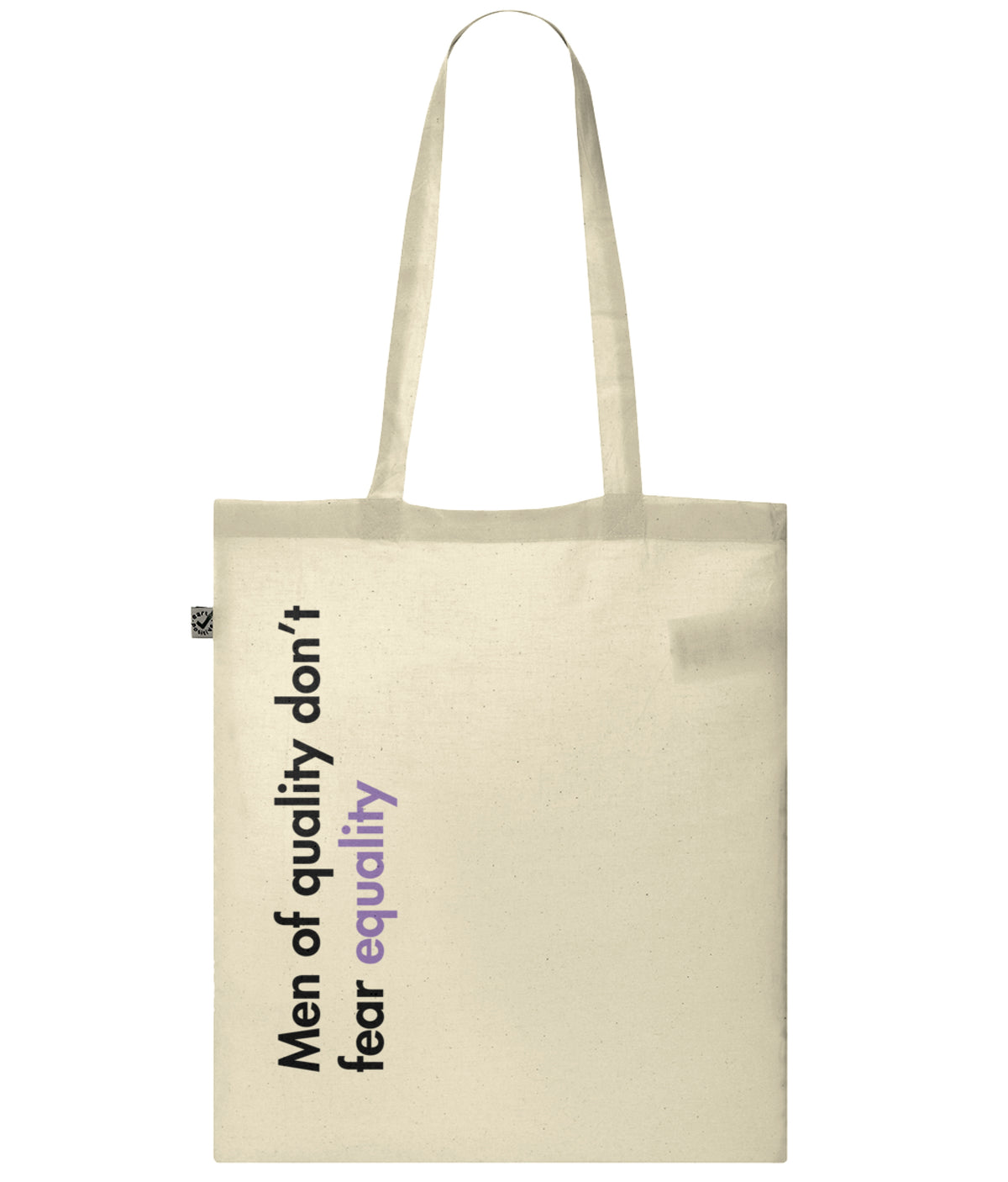Men Of Quality Don't Fear Equality Organic Combed Cotton Tote Bag Natural