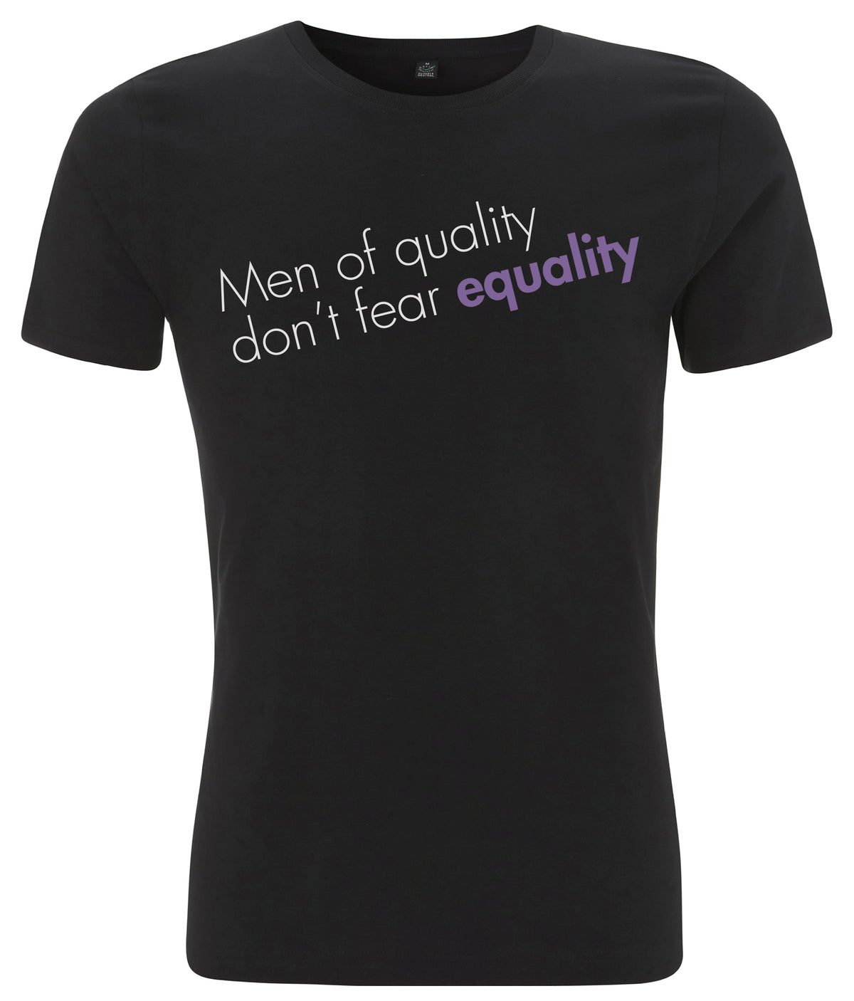Men Of Quality Don't Fear Equality Organic Mens Feminist T Shirt Black