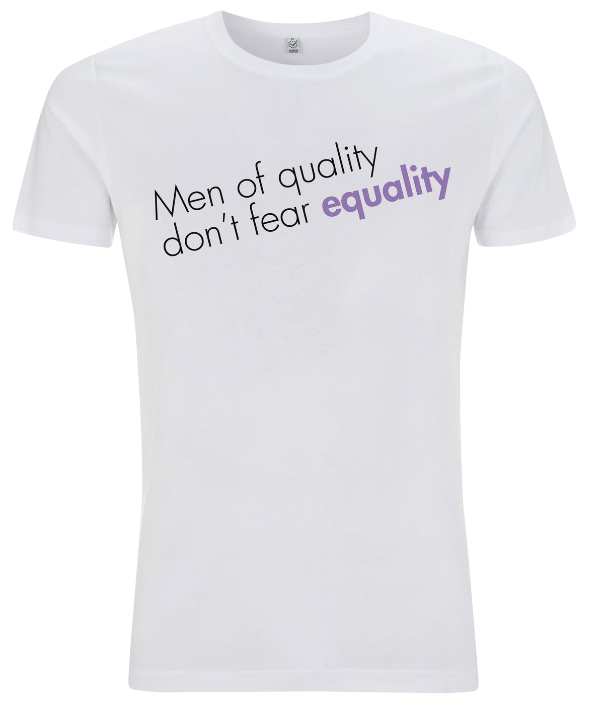 Men Of Quality Don't Fear Equality Organic Mens Feminist T Shirt White