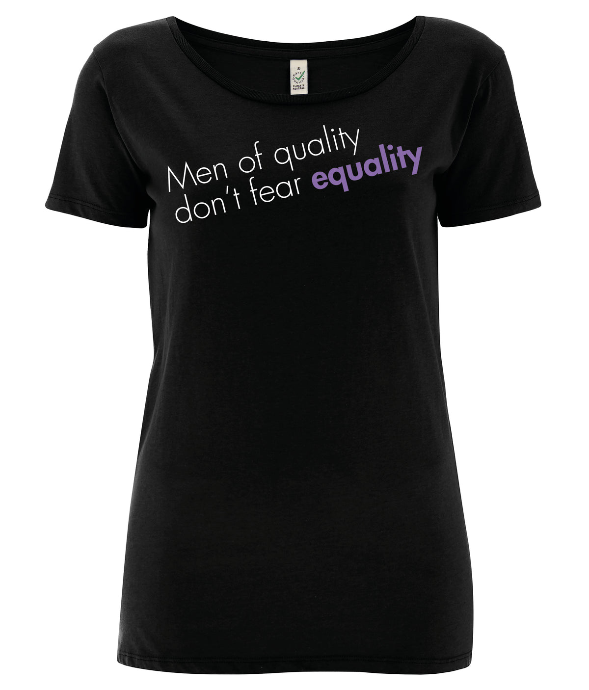 Men Of Quality Don't Fear Equality Open Neck Organic Feminist T Shirt Black