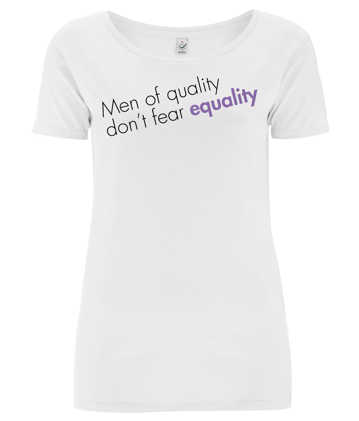 Men Of Quality Don't Fear Equality Open Neck Organic Feminist T Shirt White