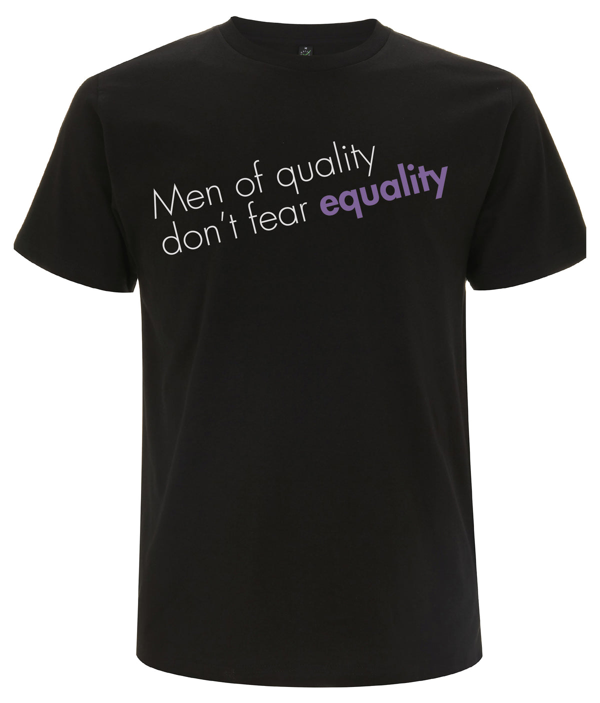Men Of Quality Don't Fear Equality Organic Feminist T Shirt Black