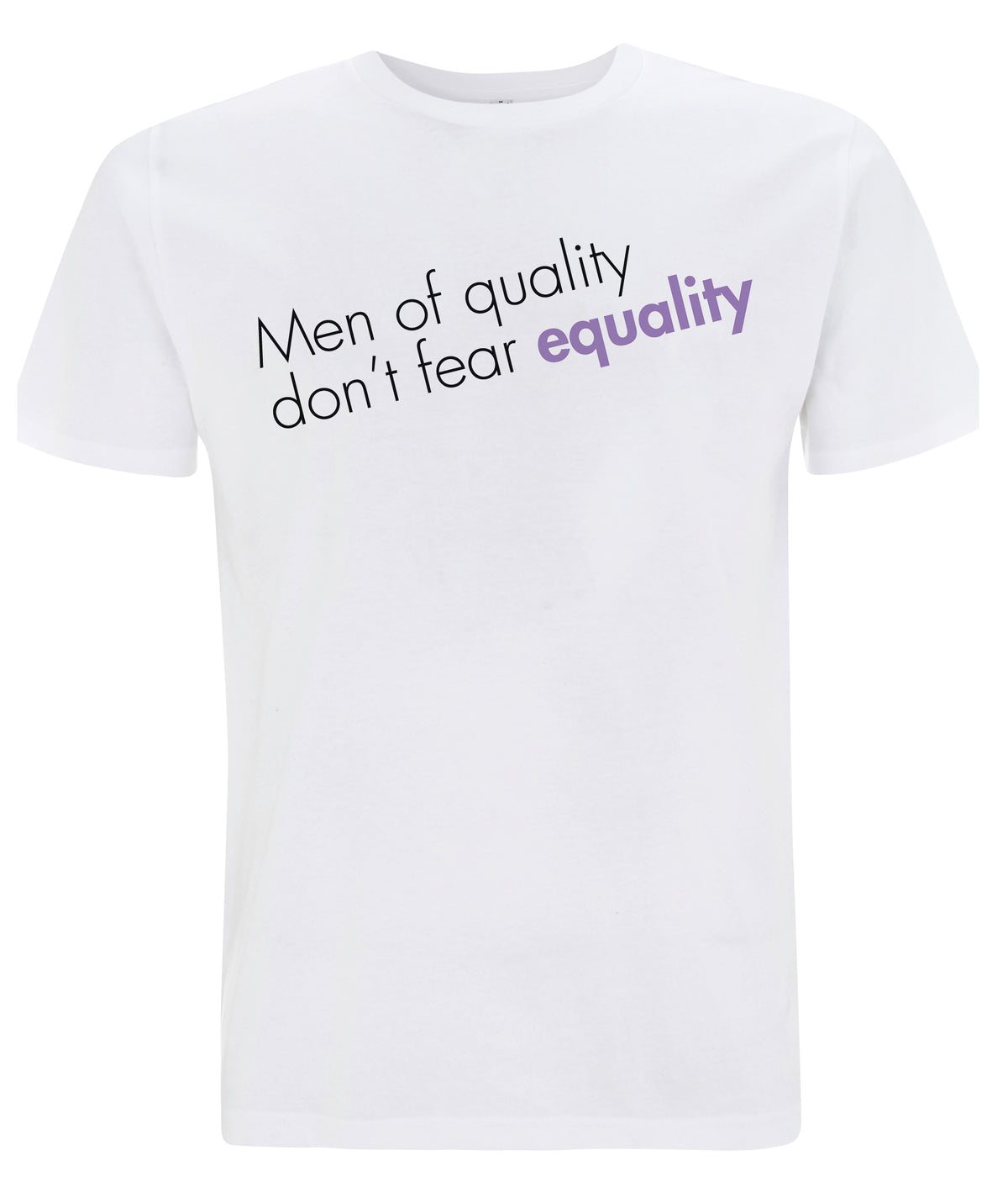 Men Of Quality Don't Fear Equality Organic Feminist T Shirt White